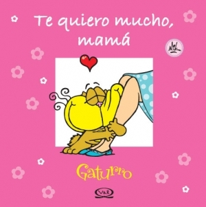 Gaturro, Te Quiero Mucho, Mama/ I Love You Very Much, Mom