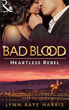 Heartless Rebel (Bad Blood, #5)