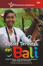 Potret Terindah dari Bali by Pande Komang Suryanita