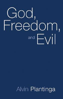 God, Freedom, and Evil by Alvin Plantinga