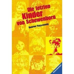 Die letzten Kinder von Schewenborn by Gudrun Pausewang