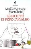 Download gratuito di libri inglesi mp3 Le ricette di Pepe Carvalho RTF