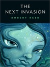 The Next Invasion by Robert Reed