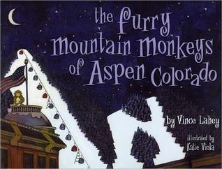 The Furry Mountain Monkeys of Aspen Colorado