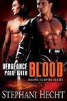 Vengeance Paid With Blood (Drone Vampire Chronicles, #13)