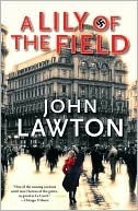 A Lily of the Field by John Lawton