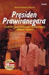 Presiden Prawiranegara: Kisah 207 Hari Syafruddin Prawiranegara Memimpin Indonesia