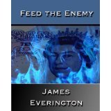 Feed The Enemy by James Everington