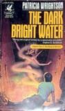 The Dark Bright Water (Book of Wirrun, #2)