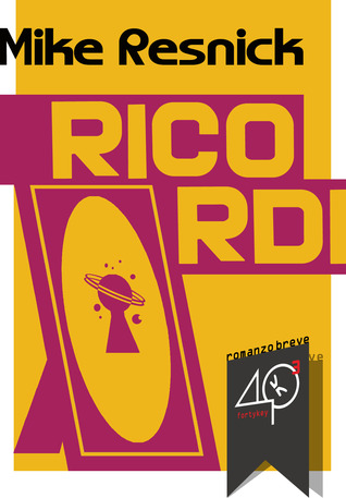Ricordi by Mike Resnick