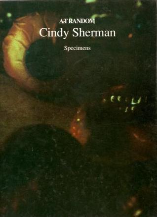 Cindy Sherman: Specimens (Art Random, No 65)