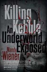 Killing Kebble by Mandy Wiener