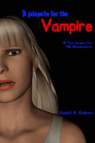 A Jalapeño For The Vampire by Daniel A. Roberts