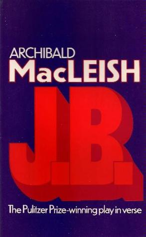 JB A Play In Verse By Archibald MacLeish
