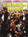 Is the Media Too Powerful?