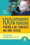 100 de experimente in psihologie pentru a ne cunoaste mai bin... by Serge Ciccotti