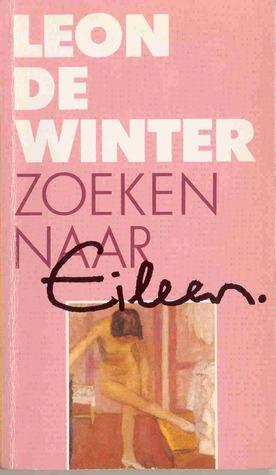 Zoeken naar Eileen W. by Leon de Winter