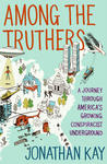 Among the Truthers: A Journey Through America's Growing Conspiracist Underground