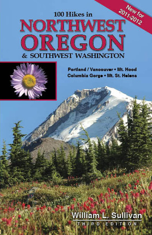 100 Hikes in Northwest Oregon & Southwest Washington