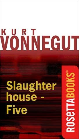 Slaughterhouse-Five (Kurt Vonnegut)