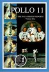 Apollo 11: The NASA Mission Reports, Volume 1 (Apogee Books Space Series #5)
