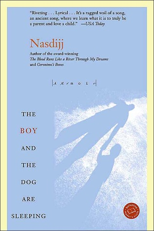 The Boy and the Dog Are Sleeping by Nasdijj