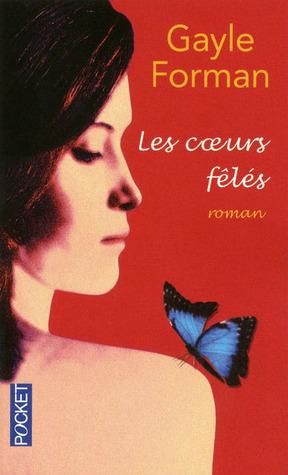 Les coeurs fêlés by Gayle Forman