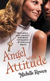Angel with Attitude by Michelle Rowen