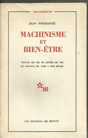 Machinisme et bien-etre by Jean Fourastié