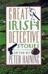 Great Irish Detective Stories by Peter Haining