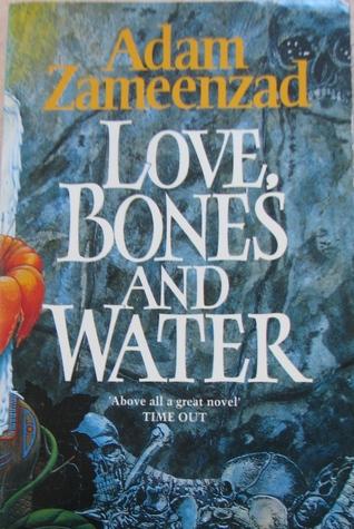 Love, Bones And Water by Adam Zameenzad