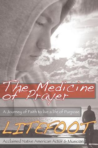 The Medicine of Prayer: A Journey of Faith to Live a Life of Purpose