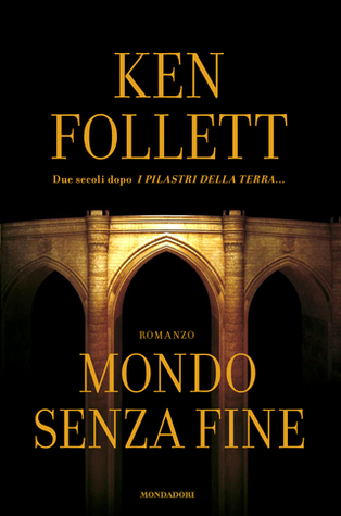 Mondo senza fine by Ken Follett