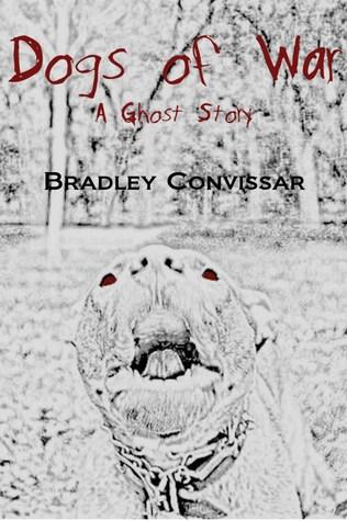 Dogs of War by Bradley Convissar