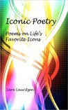 Iconic Poetry: Poems on Life's Favorite Icons