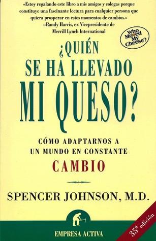 ¿Quién se ha llevado mi queso? par Spencer Johnson, José Manuel Pomares Olivares