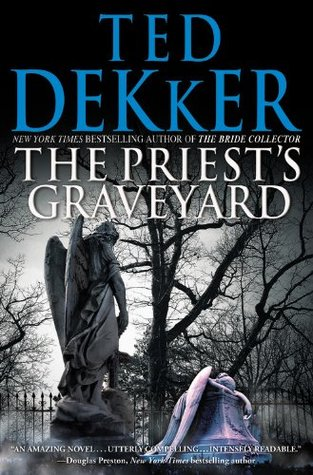 The Priest's Graveyard by Ted Dekker