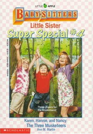 Karen, Hannie and Nancy: The Three Musketeers (Baby-Sitters Little Sister Super Special, #4)