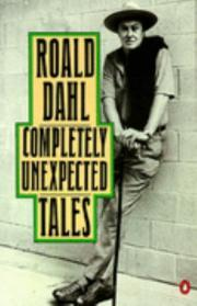Completely Unexpected Tales: Tales of the Unexpected. More Tales of the Unexpected