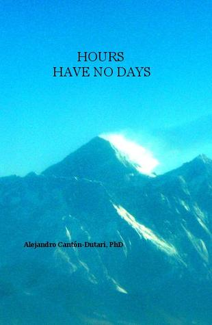 Hours Have No Days by Alejandro Cantón-Dutari