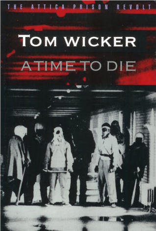 A Time to Die by Tom Wicker