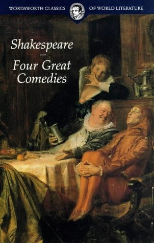 Four Great Comedies: A Midsummer Night's Dream, Much Ado About Nothing, As You Like It, Twelfth Night (Wordsworth Classics of World Literature)