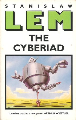 Fables for the Cybernetic Age - Stanislaw Lem
