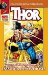 Thor: En busca de los Dioses (Colección Extra Superhéroes, #1: Thor, #1)