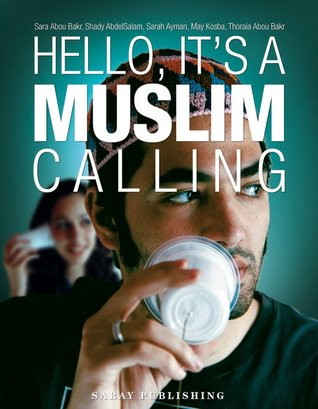 Hello, it's a Muslim Calling by Sara AbouBakr