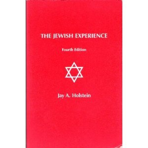 The Jewish Experience by Jay A. Holstein