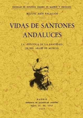 Vidas De Santones Andaluces La Epstola De La Santidad De Ibn