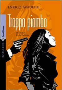 Troppo piombo (Les italiens, #2)