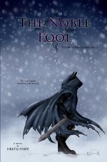The noble fool by Heath Pfaff