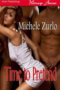 Time to Pretend by Michele Zurlo